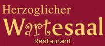 """Restaurant """" Herzoglicher Wartesaal"""""""